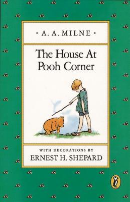 The House at Pooh Corner By Milne, A. A./ Shepard, Ernest H. (ILT)