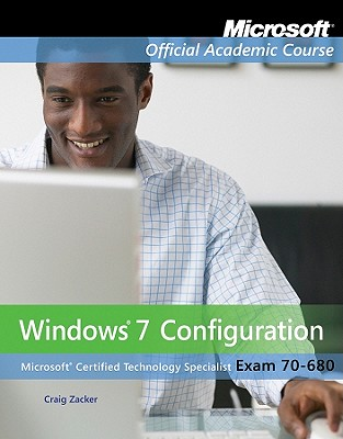 [Lab Manual] 70-680: Windows 7 Configuration By Zacker, Craig